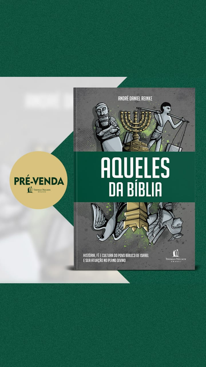 Livro Aqueles da Bíblia - Daniel Reinke (Pré Venda)